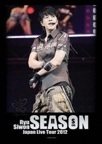 Ryu Siwon LIVE TOUR 2012 〜Season〜